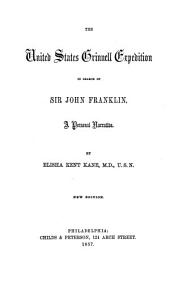 The United States Grinnell Expedition in Search of Sir John Franklin: A Personal Narrative