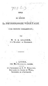 Essai de réduire la physiologie végétale à des principes fondamentaux