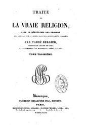 Traité de la vraie religion avec la réfutation des erreurs qui lui ont été opposées dans les différents siècles