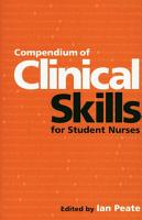 Compendium of Clinical Skills for Student Nurses PDF