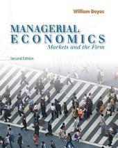 Managerial Economics: Markets and the Firm: Edition 2