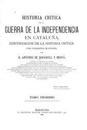 """Historia crítica de la Guerra de la Independencia en Cataluña: continuacion de la """"Historia crítica (civil y eclesiástica) de Cataluña""""."""