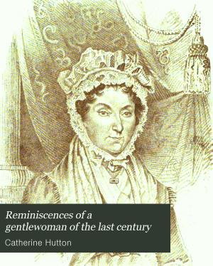 Reminiscences of a Gentlewoman of the Last Century PDF