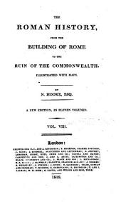 The Roman History: From the Building of Rome to the Ruin of the Commonwealth, Volume 8