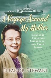 A Voyage Around My Mother: Surviving Shelling, Shipwrecks and Family Storms