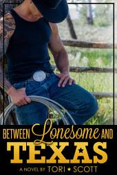 Between Lonesome and Texas