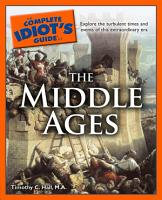The Complete Idiot s Guide to the Middle Ages PDF