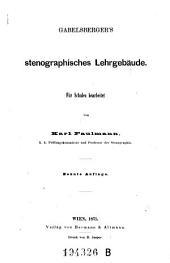 Gabelsberger's stenographisches Lehrgebäude. Für Schulen bearb. 9. Aufl