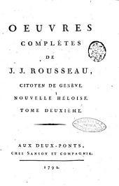 Oeuvres complètes de J. J. Rousseau, citoyen de Genève. Tome premier [-trente-troisième]: Nouvelle Héloise. Tome deuxième, Volume4
