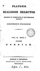Platonis dialogos selectos recens. et comm. instruxit G. Stallbaum