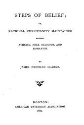 Steps of Belief: Or, Rational Christianity Maintained Against Atheism, Free Religion, and Romanism, Volume 4, Issue 11