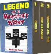 Legend of a Minecraft Wither: (An Unofficial Minecraft Book)