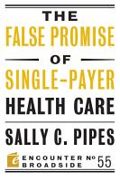 The False Promise of Single Payer Health Care PDF