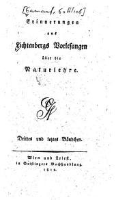 Erinnerungen aus Lichtenbergs Vorlesungen über Erxlebens Anfangsgründe der Naturlehre: Band 3