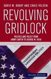 Revolving Gridlock: Politics and Policy from Jimmy Carter to George W. Bush