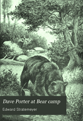 Dave Porter at Bear Camp: Or, The Wild Man of Mirror Lake