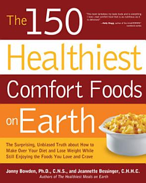 The 150 Healthiest Comfort Foods on Earth PDF