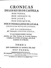 Cronicas de los reyes Castilla: don Pedro, don Enrique II, don Juan I, don Enrique III, Volumen 1
