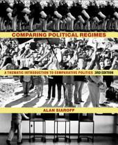 Comparing Political Regimes: A Thematic Introduction to Comparative Politics, Third Edition, Edition 3