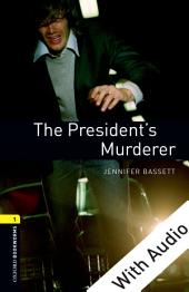The President's Murderer - With Audio Level 1 Oxford Bookworms Library: Edition 3