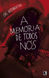A memória de todos nós
