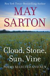 Cloud, Stone, Sun, Vine: Poems Selected and New