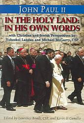 John Paul II in the Holy Land-- in His Own Words: With Christian and Jewish Perspectives