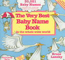 The Very Best Baby Name Book in the Whole Wide World PDF