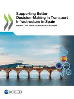 Supporting Better Decision-Making in Transport Infrastructure in Spain Infrastructure Governance Review