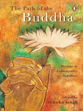 The Path of The Buddha: The Writings of Contemporary Buddhism