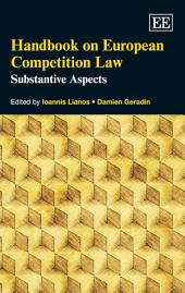 Handbook on European Competition Law: Substantive Aspects