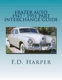 Frazer Auto 1947 - 1951 Part Interchange Guide