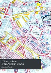 Life and Labour of the People in London: The city of London and the West End