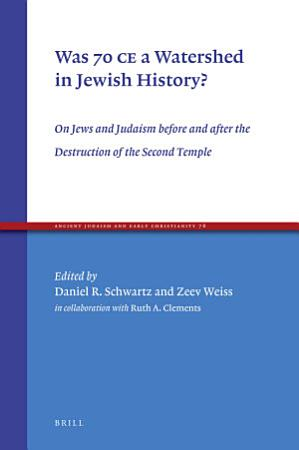 Was 70 CE a Watershed in Jewish History  PDF