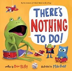 There S Nothing To Do  Book PDF