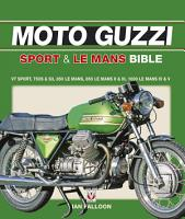 The Moto Guzzi Sport   Le Mans Bible PDF