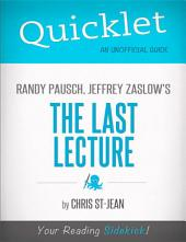Quicklet on Randy Pausch, Jeffrey Zaslow's The Last Lecture