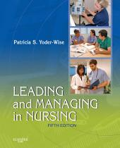 Leading and Managing in Nursing - E-Book: Edition 5
