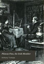 Phineas Finn, the Irish Member: Volume 3