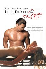 The Line Between Life  Death   Love PDF