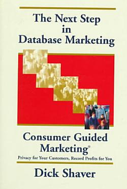 The Next Step in Database Marketing  Consumer Guided Marketing  PDF