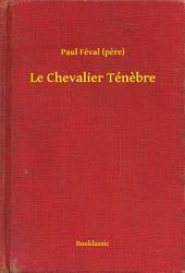 Le Chevalier Ténebre