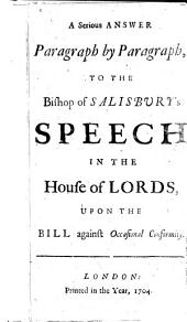A Serious Answer, paragraph by paragraph, to the Bishop of Salisbury's Speech in the House of Lords upon the Bill against Occasional Conformity