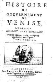 Histoire du gouvernement de Venise: Volumes1à2
