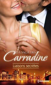 La Saga des Carradine : Liaisons secrètes: 3 romans de la saga