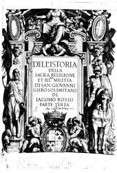 Istoria Della Sacra Religione Et Illustrissima Militia Di San Giovanni Gierosolimitano: Volume 3