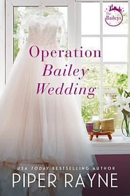 Operation Bailey Wedding  Bailey Series Novella