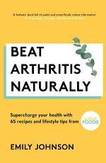 Beat Arthritis Naturally