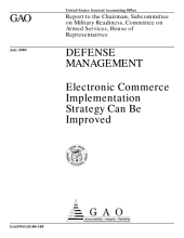 Defense management : electronic commerce implementation strategy can be improved : report to the chairman, Subcommittee on Military Readiness, Committee on Armed Services, House of Representatives