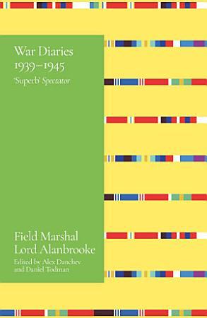 Alanbrooke War Diaries 1939 1945 PDF
